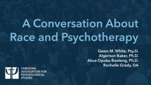 A Conversation About Race and Psychotherapy